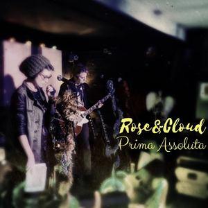 Rose&Cloud - Prima Assoluta