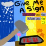 The Ables and the Bakers and the C's - Give Me a Sign