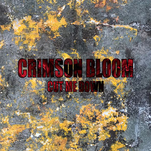 Crimson Bloom - Cut Me Down