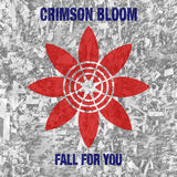 Crimson Bloom - Fall For You
