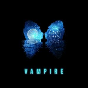 Laya Laya - Vampire