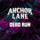 Anchor Lane - Dead Run ft. Backing Vocals By Ricky Warwick