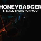 Honeybadger - It's all there for you