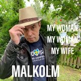 MALKOLM - My Woman My Woman My Wife