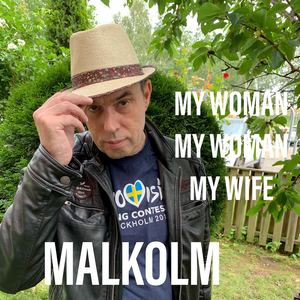 MALKOLM - My Woman My Woman My Wife