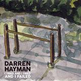 Darren Hayman - I Tried and I Tried and I Failed