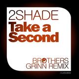 Brothers Grinn - 2Shade - Take A Second (Brothers Grinn Remix)