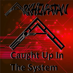 Arkhenatan - Caught Up In The System