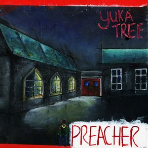 Yuka Tree - Preacher