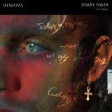 Harry Baker - Shadows