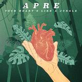 APRE - Your Heart's Like A Jungle
