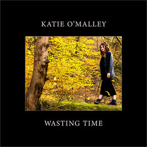 katieomalley - Wasting Time