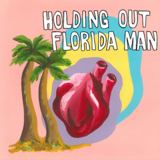 Holding Out - Florida Man