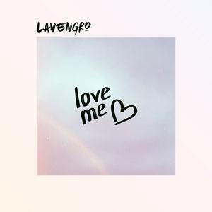 Lavengro - Love Me