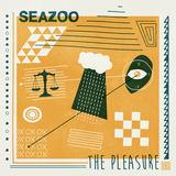 Seazoo - The Pleasure