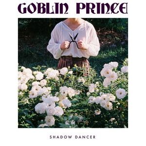 Goblin Prince - Shadow Dancer