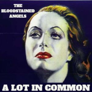 The Bloodstained Angels - A Lot In Common