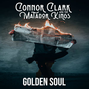Connor Clark And The Matador Kings - Golden Soul