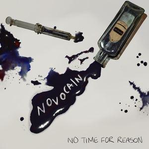 No Time For Reason - Novocaine