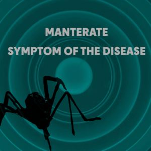 Manterate - Symptom Of The Disease