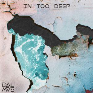 Dalmas - In Too Deep