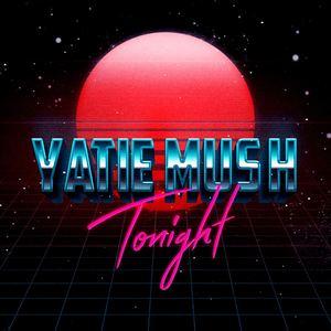 Yatie Mush - Tonight