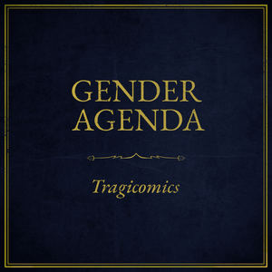 Tragicomics - Gender Agenda