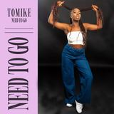 Tomike - Need To Go