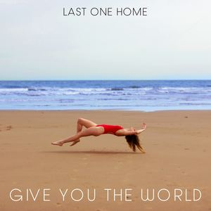 Last One Home - Give You The World