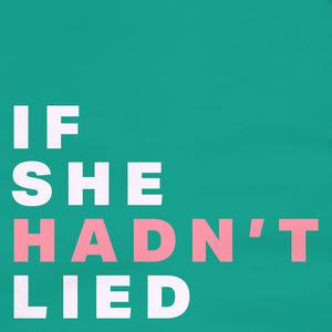 Melissa Bel - If She Hadn't Lied