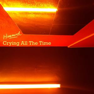 Hivemind - Crying All The Time