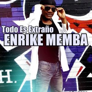 Enrike Memba - Todo Es Extraño