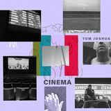 Tom Joshua  - Cinema