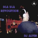ALVIN PRODUCTION ®  - DJ Alvin - Bla Bla Revolution