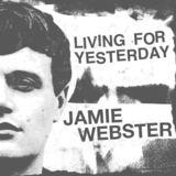 Jamie Webster - Living For Yesterday