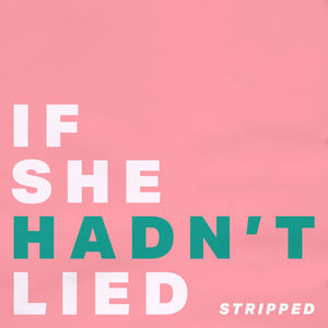 Melissa Bel - If She Hadn't Lied - Stripped