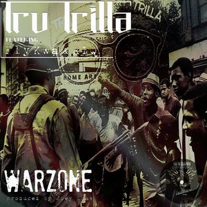 Tru Trilla - Warzone ft Fly Kwa & RIQ (radio edit produced by Joey Loax)