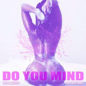 Josh Breezzyy - Do You Mind