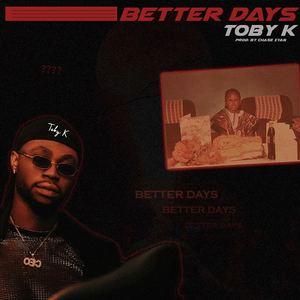 Toby K - Better Days