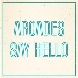 ARCADES - Say Hello