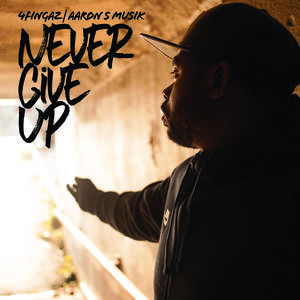 4fingaz - Never Give Up