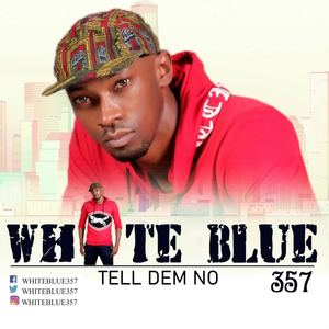 White Blue 357 - Tell Dem No