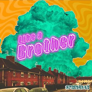 Springbar - Like a Brother