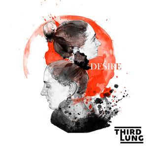 Third Lung - Desire