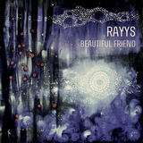 Rayys - Beautiful Friend