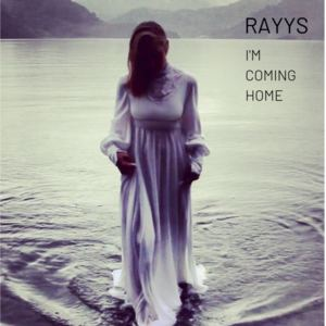 Rayys - I'm Coming Home