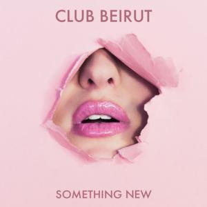 Club Beirut - Something New