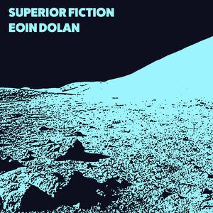 Eoin Dolan - Superior Fiction