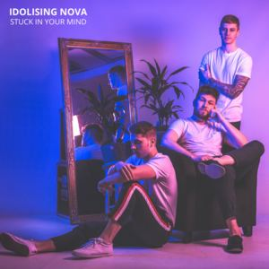 Idolising Nova - Stuck In Your Mind