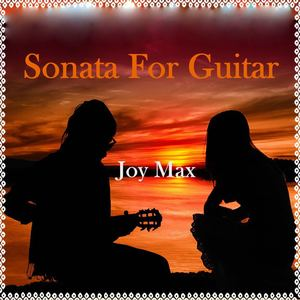 joy max - Sonata for Guitar